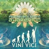 Psychedelic Spring Awakening mit VINI VICI live