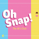 OH SNAP! The 90ies Club – Opening Party