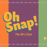 OH SNAP! The 90's Club – Vol. 7