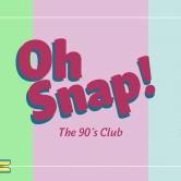OH SNAP! The 90's Club – Vol. 8