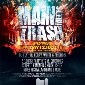 Main Meets Trash – #PartyFever