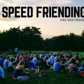 Speed Friending – Make New Friends With Ease