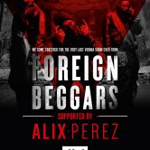 FOREIGN BEGGARS / Support: ALIX PEREZ
